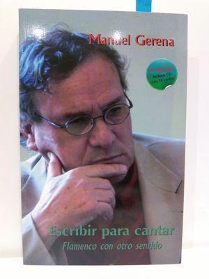 ESCRIBIR PARA CANTAR : FLAMENCO CON OTRO SENTIDO (INCLUYE CD)
