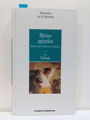 HÉROES APÓCRIFOS. RELATOS DE LA HISTORIA DE ESPAÑA (COL.MEMORIA DE LA HISTORIA)