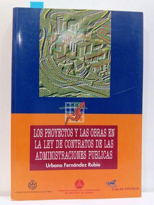 LOS PROYECTOS Y LAS OBRAS EN LA LEY DE CONTRATOS DE LAS ADMINISTRACIONES PÚBLICAS