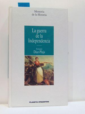 LA GUERRA DE LA INDEPENDENCIA (COL.MEMORIA DE LA HISTORIA)