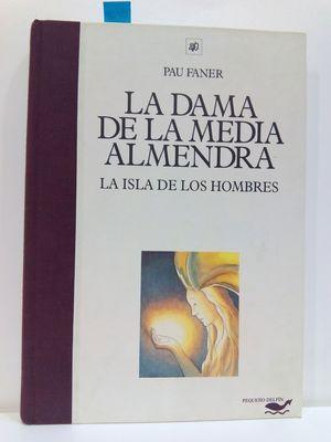 LA DAMA DE LA MEDIA ALMENDRA, LA ISLA DE LOS HOMBRES