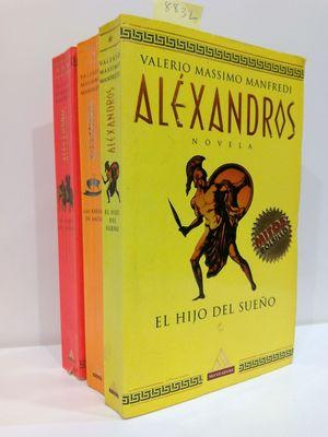 ALEXANDROS. EL HIJO DEL SUEÑO / LAS ARENAS DE AMÓN / EL CONFÍN DEL MUNDO (3 VOLÚMENES)