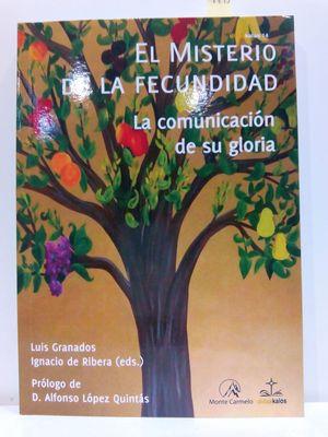 EL MISTERIO DE LA FECUNDIDAD: LA COMUNICACIÓN DE SU GLORIA (SPANISH EDITION)