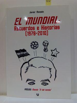 EL MUNDIAL: RECUERDOS E HISTORIAS (1978-2010)