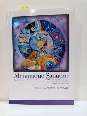 ALMANAQUE SANADOR. 365 CUENTOS DE PLANO CREATIVO INSPIRADOS EN LAS ENSEÑANZAS DE ALEJANDRO JODOROWSKY