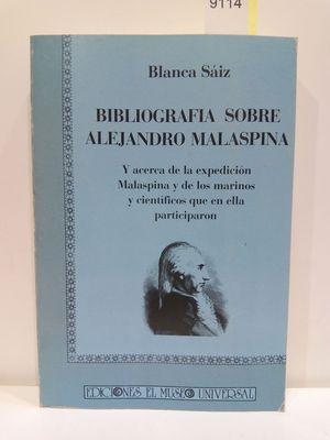 BIBLIOGRAFIA SOBRE ALEJANDRO MALASPINA: Y ACERCA DE LA EXPEDICION MALASPINA Y DE LOS MARINOS Y CIENTIFICOS QUE EN ELLA PARTICIPARON (SPANISH EDITION)