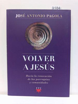 VOLVER A JESÚS : HACIA LA RENOVACIÓN DE PARROQUIAS Y COMUNIDADES