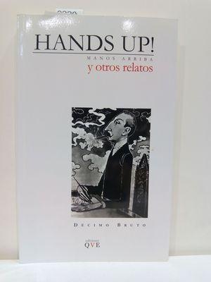 HANDS UP! MANOS ARRIBA Y OTROS RELATOS.