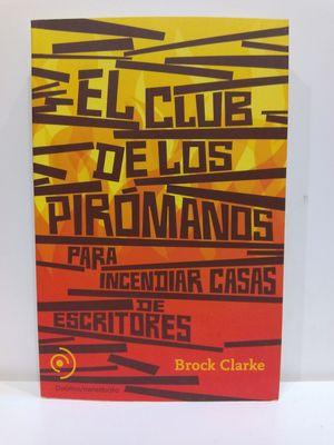 CLUB DE LOS PIRÓMANOS, EL