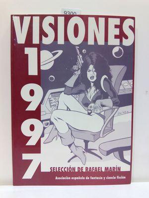 VISIONES 1997. ANTOLOGÍA ANUAL DE LA ASOCIACIÓN ESPAÑOLA DE FANTASÍA Y CIENCIA FICCIÓN