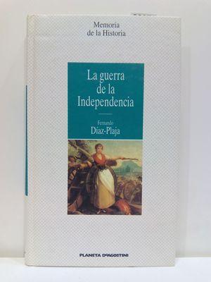 LA GUERRA DE LA INDEPENDENCIA  (CON SU COMPRA COLABORA CON LA ONG  'AMISTAD')