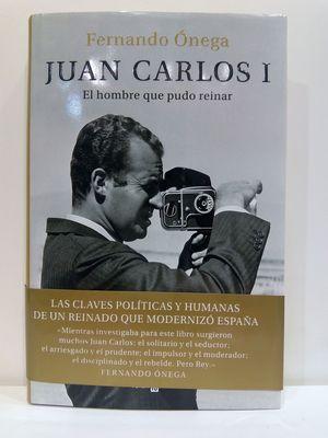 JUAN CARLOS I: EL HOMBRE QUE PUDO REINAR / THE MAN WHO WOULD BE KING (SPANISH EDITION)