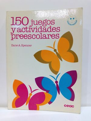 150 JUEGOS Y ACTIVIDADES PREESCOLARES