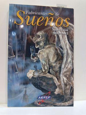 FABRICANTES DE SUEÑOS. SELECCIÓN 2002-2003