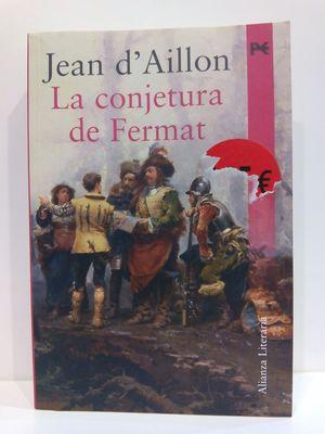 LA CONJETURA DE FERMAT/ FERMAT'S CONJECTURE (ALIANZA LITERARIA) (SPANISH EDITION)