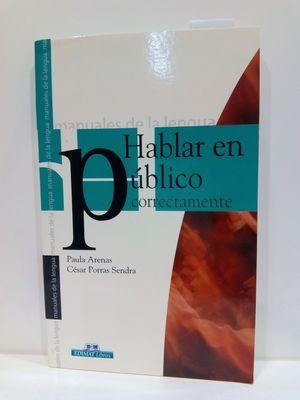 HABLAR EN PUBLICO CORRECTAMENTE (MANUALES DE LA LENGUA SERIES)