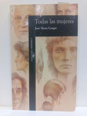 TODAS LAS MUJERES (ALFAGUARA HISPANICA) (SPANISH EDITION)