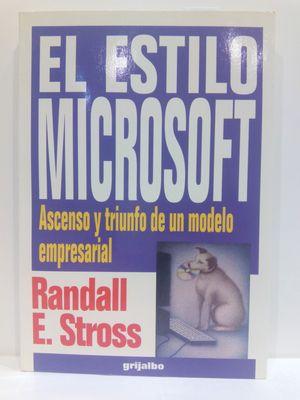 EL ESTILO MICROSOFT- ASCENSO Y TRIUNFO DE UN MODELO EMPRESARIAL.