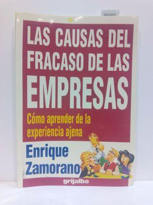LAS CAUSAS DEL FRACASO DE LAS EMPRESAS. CÓMO APRENDER DE LA EXPERIENCIA AJENA.