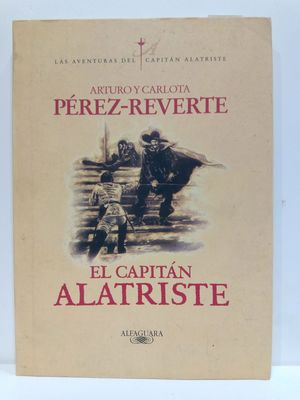 EL CAPITÁN ALATRISTE. (PRIMER LIBRO DE LA SERIE). (CON SU COMPRA COLABORA CON LA ONG  'AMISTAD')