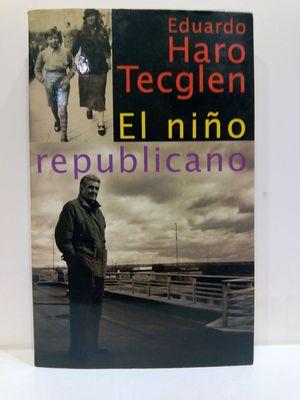 EL NIÑO REPUBLICANO (EXTRA ALFAGUARA) (SPANISH EDITION)