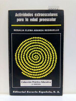 ACTIVIDADES EXTRAESCOLARES PARA LA EDAD PREESCOLAR (COLECCIÓN PRÁCTICA EDUCATIVA) (CON SU COMPRA COLABORA CON LA ONG  'CÁRITAS')