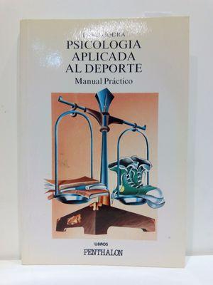 PSICOLOGÍA APLICADA AL DEPORTE (MANUAL PRÁCTICO)