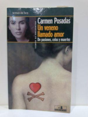 UN VENENO LLAMADO AMOR: DE PASIONES, CELOS Y MUERTES (TIEMPO DE ENCUENTRO) (SPANISH EDITION)