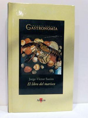 EL LIBRO DEL MARISCO. COLECCIÓN GRANDES OBRAS DE LA GASTRONOMÍA, NÚMERO 6.