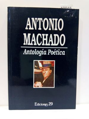 ANTOLOGIA POETICA - ANTONIO MACHADO -