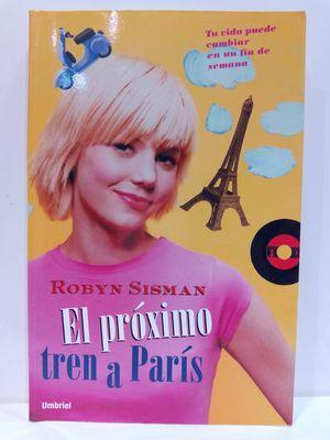 EL PROXIMO TREN A PARIS/THE NEXT TRAIN TO PARIS (SPANISH EDITION)