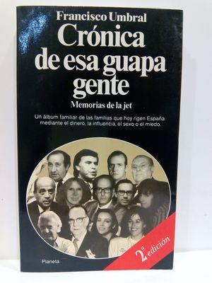CRONICA DE ESA GUAPA GENTE: MEMORIAS DE LA JET (COLECCION DOCUMENTO) (SPANISH EDITION)