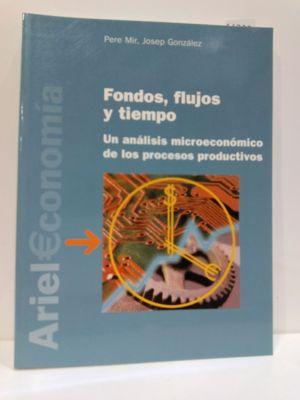 FONDOS, FLUJOS Y TIEMPO (SPANISH EDITION)