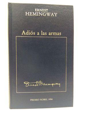 ADIÓS A LAS ARMAS (NÚMERO 6 DE LA COLECCIÓN LOS PREMIOS NOBEL)