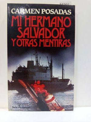 MI HERMANO SALVADOR Y OTRAS MENTIRAS (SPANISH EDITION)