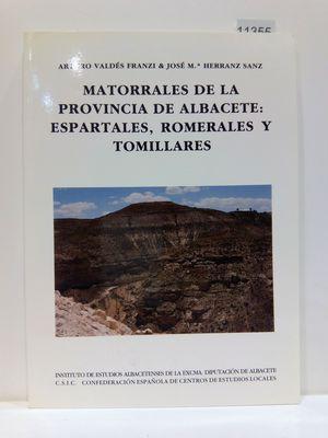 MATORRALES DE LA PROVINCIA DE ALBACETE: ESPARTALES, ROMERALES Y TOMILLARES (SERIE I--ENSAYOS HISTORICOS Y CIENTIFICOS) (SPANISH EDITION)