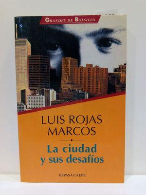 LA CIUDAD Y SUS DESAFIOS (GRANDES DE BOLSILLO. ENSAYO) (SPANISH EDITION)