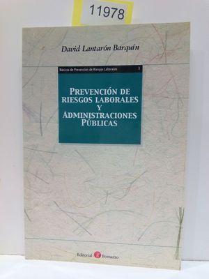 PREVENCIÓN DE RIESGOS LABORALES Y ADMINISTRACIONES PÚBLICAS (COLECCIÓN BÁSICOS DE PREVENCIÓN DE RIESGOS LABORALES, NÚMERO 3)
