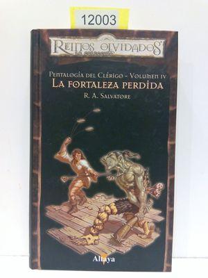 LA FORTALEZA PERDIDA. (PENTALOGÍA DEL CLÉRIGO- VOLUMEN IV 4) COLECCIÓN REINOS OLVIDADOS