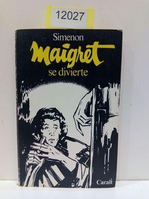 MAIGRET SE DIVIERTE