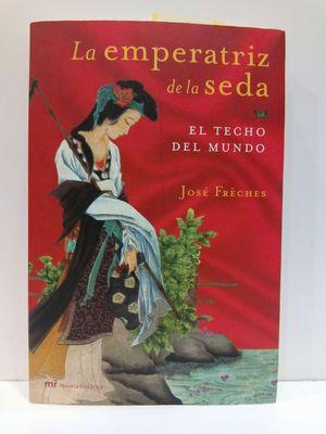 EL TECHO DEL MUNDO. LA EMPERATRIZ DE LA SEDA I (MR NOVELA HISTORICA) (SPANISH EDITION)