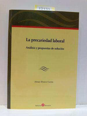 LA PRECARIEDAD LABORAL. ANÁLISIS Y PROPUESTA DE SOLUCIÓN.