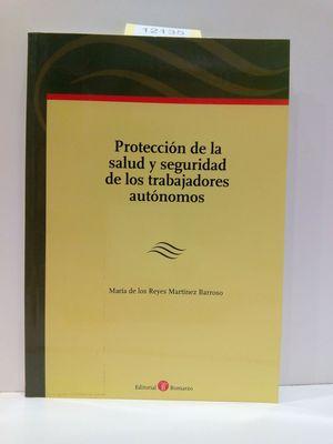 PROTECCIÓN DE LA SALUD Y SEGURIDAD DE LOS TRABAJADORES AUTÓNOMOS