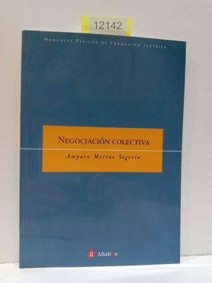 NEGOCIACIÓN COLECTIVA (COLECCIÓN MANUALES BÁSICOS DE FORMACIÓN JURÍDICA)