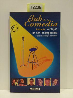 EL CLUB DE LA COMEDIA PRESENTA VENTAJAS DE SER INCOMPETENTE Y OTROS MONOLOGOS DE HUMOR (SPANISH EDITION)