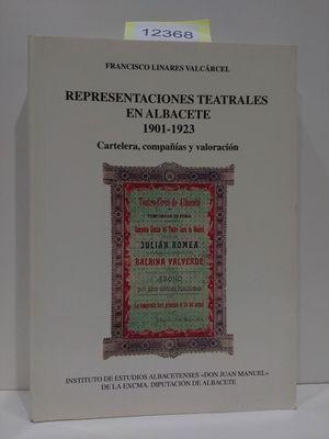 REPRESENTACIONES TEATRALES EN ALBACETE 1901-1923. CARTELERA, COMPAÑÍAS Y VALORACIÓN