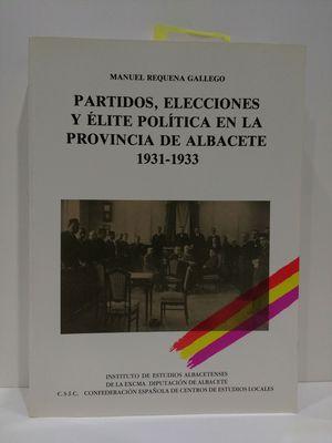 PARTIDOS, ELECCIONES Y ELITE POLITICA EN LA PROVINCIA DE ALBACETE, 1931-1933 (SERIE I--ENSAYOS HISTORICOS Y CIENTIFICOS) (SPANISH EDITION)
