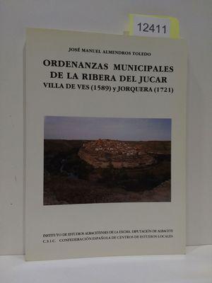 ORDENANZAS MUNICIPALES DE LA RIBERA DEL JUCAR: VILA DE VES (1589) Y JORQUERA (1721) (SERIE I--ENSAYOS HISTORICOS Y CIENTIFICOS) (SPANISH EDITION)