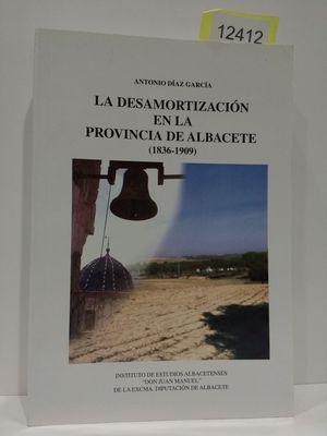 LA DESAMORTIZACIÓN EN LA PROVINCIA DE ALBACETE (1836-1909)