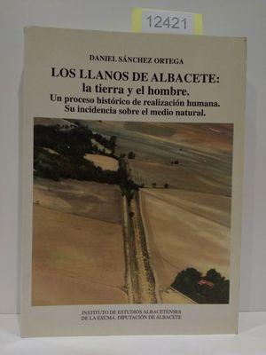 LOS LLANOS DE ALBACETE: LA TIERRA Y EL HOMBRE : UN PROCESO HISTORICO DE REALIZACION HUMANA : SU INCIDENCIA SOBRE EL MEDIO NATURAL (SERIE I--ESTUDIOS) (SPANISH EDITION)